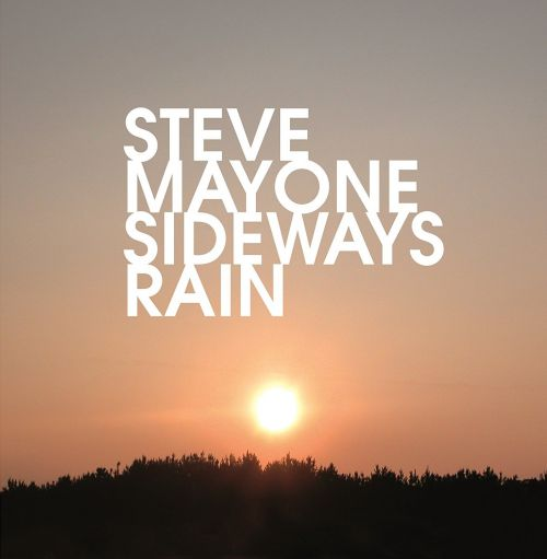 sideways-rain-steve-mayone